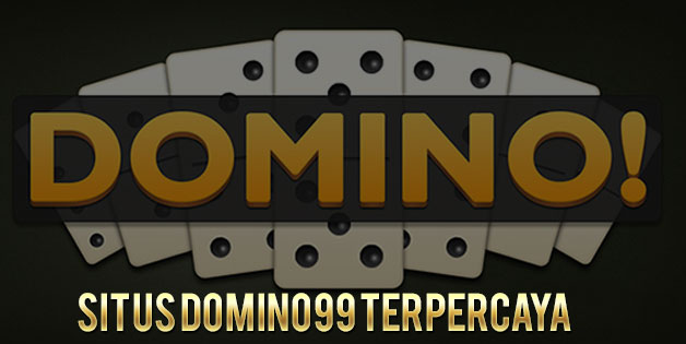 Situs Domino99 Terpercaya