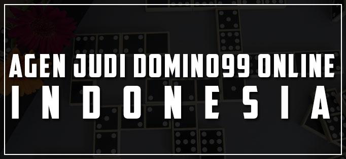 Agen Judi Domino99 Indonesia