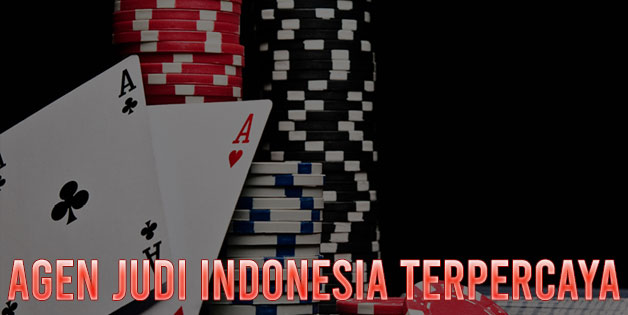 Agen Judi Indonesia Terpercaya