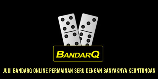 Judi Bandarq Online