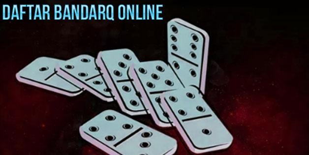 Daftar Bandarq Online